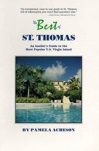 The Best of st Thomas: An Insider's Guide to the Most Popular U.S. Virgin Island