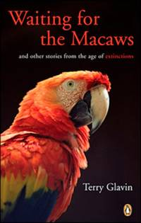 image of Waiting for the Macaws: And Other Stories From The Age Of Extinction