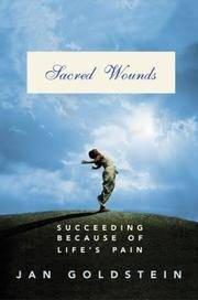 Sacred Wounds:  Succeeding Because of Life's Pain (SIGNED)