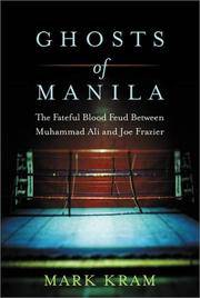 Ghosts of Manila  The Fateful Blood Feud Between Muhammad Ali and Joe  Frazier