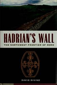 HADRIAN'S WALL: THE NORTHWEST FRONTIER OF ROME