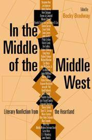 IN THE MIDDLE OF THE MIDDLE WEST: LITERARY NONFICTION FROM THE HEARTLAND