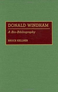 Donald Windham: A Bio-Bibliography (Bio-bibliographies in American Literature, Number 2)