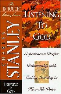 LISTENING TO GOD - EXPERIENCE A DEEPER RELATIONSHIP WITH GOD BY LEARNING  TO HEAR HIS VOICE