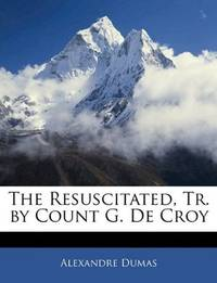 image of The Resuscitated, Tr. by Count G. De Croy (Czech Edition)