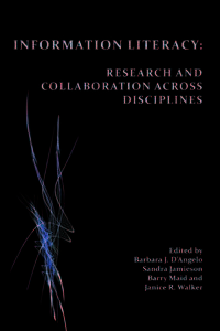 Information Literacy: Research and Collaboration across Disciplines (Perspectives on Writing)
