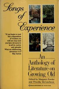 SONGS OF EXPERIENCE : An Anthology of Literature on Growing Old (Ballantine, 36057)