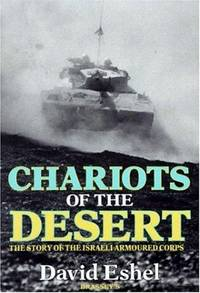 Chariots of the Desert: The Story of the Israeli Armoured Corps
