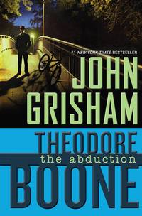 Theodore Boone: The Abduction  **SIGNED 1st Edition /1st Printing**