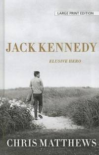 image of Jack Kennedy: Elusive Hero (Thorndike Press Large Print Nonfiction Series)