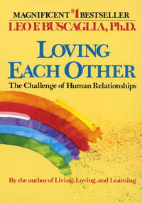 LOVING EACHOTHER : The Challenge of Human Relationships