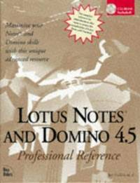 Lotus Notes And Domino 4.5 : Professional Reference