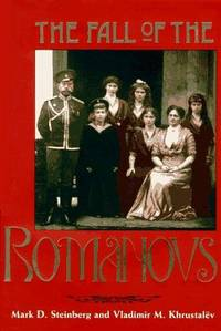 The Fall of the Romanovs Political Dreams and Personal Struggles in a Time of Revolution