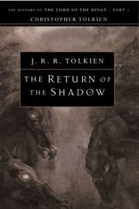 The Return of the Shadow: The History of The Lord of the Rings, Part One (The History of...