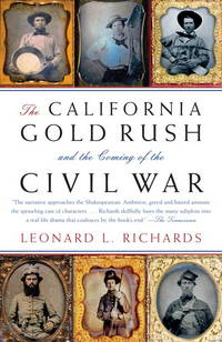 image of The California Gold Rush and the Coming of the Civil War (Vintage Civil War Library)
