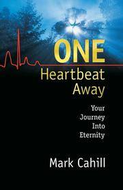 One Heartbeat Away: Your Journey into Eternity [Paperback] Cahill, Mark
