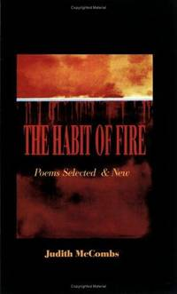 The Habit of Fire: Selected & New (Capital Collection)