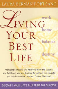 Living Your Best Life: Fortgang's insights will help you reach the success and fulfillment you are destined for