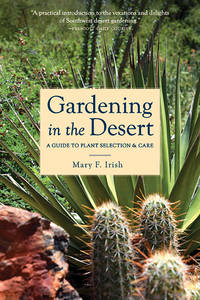 Gardening in the Desert; A Guide to Plant Selection & Care