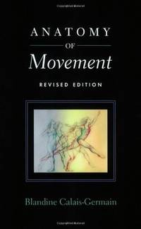 Anatomy of Movement (Revised Edition) by Calais-Germain, Blandine