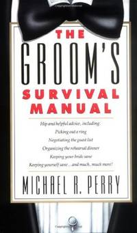 The Groom's Survival Manual by  Michael Perry - Paperback - First Edition - 1991 - from Bruce McLeod and Biblio.com