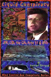 Liquid Conspiracy: JFK, LSD, the CIA, Area 51 & UFOs (Mind Control and Conspiracy Series)