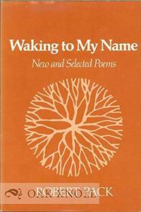 Waking to My Name: New and Selected Poems