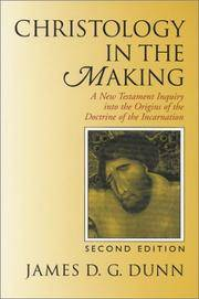 Christology in the Making: A New Testament Inquiry Into the Origins of the Doctrine of the...