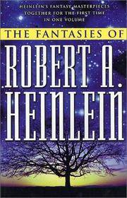 THE FANTASIES OF ROBERT A. HEINLEIN by  Robert A Heinlein - Paperback - First Edition - 1999 - from Columbia Books, Inc. ABAA/ILAB (SKU: 56075)