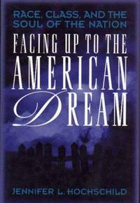 Facing Up to the American Dream: Race, Class, and the Soul of the Nation