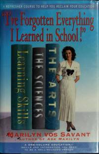 I've Forgotten Everything I Learned In School! by Marilyn Vos Savant - 1st Edition 2nd Printing - 1994 - from Book Quest and Biblio.com