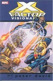 X-Factor Visionaries: Peter David, Vol. 3 (X-Men) (v. 3)