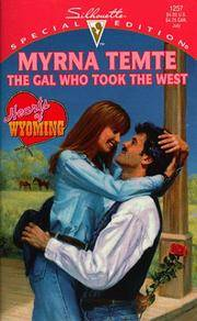 Gal Who Took The West (Hearts Of Wyoming) (Silhouette Special Edition)
