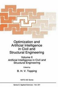 Optimization and Artificial Intelligence in Civil and Structural Engineering (NATO Asi Series....
