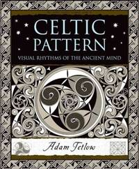 CELTIC PATTERN: Visual Rhythms Of The Ancient Mind (H)