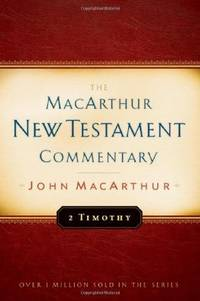 2 Timothy MacArthur New Testament Commentary (MacArthur New Testament Commentary Series)