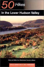 50 Hikes in the Lower Hudson Valley: Hikes and Walks from Westchester County to Albany (50 Hikes Series) by Stella J. Green, H. Neil Zimmerman