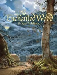 The Enchanted Wood by Sanderson, Ruth