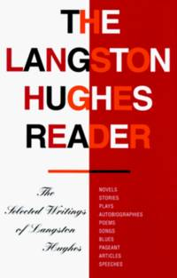 The Langston Hughes Reader by Hughes, Langston