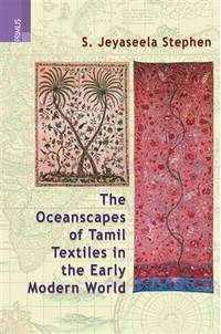 OCEANSCAPES: TAMIL TEXTILES IN THE EARLY MODERN WORLD