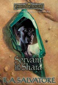 Servant of the Shard (Forgotten Realms:  Paths of Darkness, Book 3)