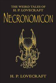 Necronomicon: The Best Weird Tales of H.P. Lovecraft (Commemorative Edition) by Lovecraft, H. P