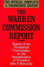 The Warren Commission Report: Report of the President's Commission on the Assassination of...