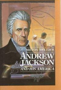 Andrew Jackson and His America