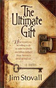 The Ultimate Gift (The Ultimate Series #1) Stovall, Jim and Peterson, Elise