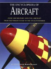 The Encyclopedia of Aircraft: Over 3,000 Military and Civil Aircraft from the Wr by Robert Jackson - First Edition, First Printing.  - 2004 - from McPhrey Media LLC (SKU: 135374)