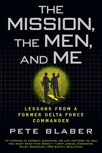Mission, the Men, and Me, The: Lessons from a Former Delta Force Commander