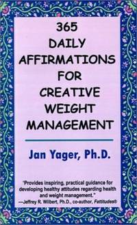 365 Daily Affirmations for Creative Weight Management by Jan Yager - Paperback - 2001-10-15 - from Due West Book Store (SKU: 0904170005)