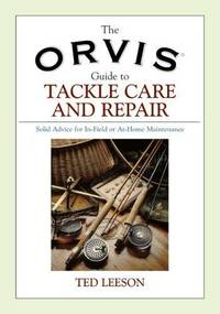 The Orvis Guide To Tackle Care and Repair