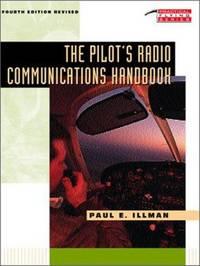 The Pilot's Radio Communications Handbook (Tab Practical Flying) by  Paul E Illman - Hardcover - 1994-03-01 - from Cronus Books, LLC. (SKU: SKU1024424)